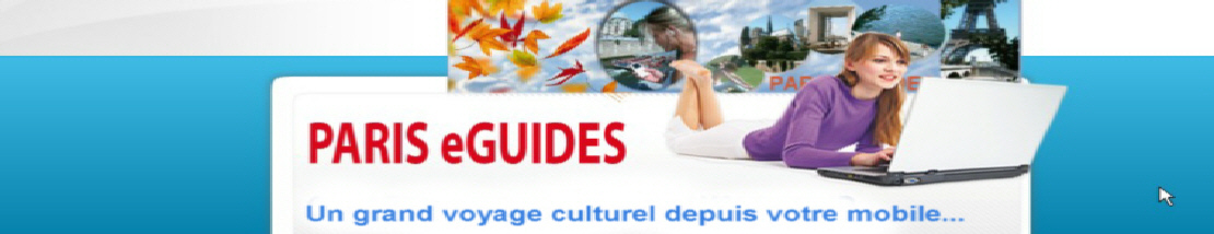 Paris eGuides pour la découverte de Paris.